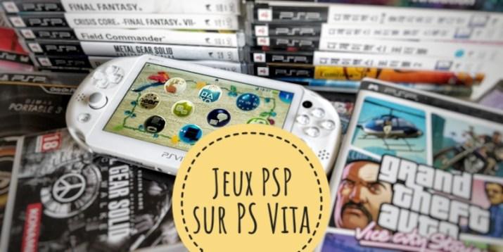 [Tuto] Comment jouer aux jeux PSP sur PS Vita ou PSTV ?