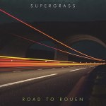 SUPERGRASS – Road To Rouen
