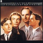 KRAFTWERK – Trans-Europe Express.