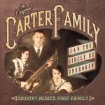 THE CARTER FAMILY – Can The Circle Be Unbroken
