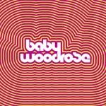 BABY WOODROSE – Baby Woodrose
