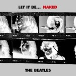 THE BEATLES – Let It Be… Naked