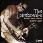 THE DIRTBOMBS – Brand New Game