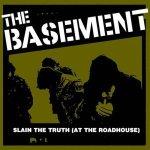THE BASEMENT – Slain The Truth