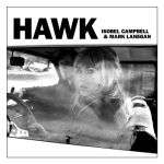 Isobel CAMPBELL & Mark LANEGAN – Hawk