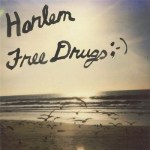 HARLEM – Free Drugs ;-)