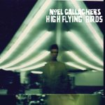 NOEL GALLAGHER – Noel Gallagher's High Flying Birds