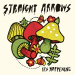 STRAIGHT ARROWS – It's Happening