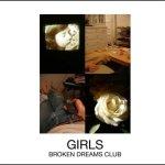GIRLS – Broken Dreams Club