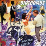 THE DIRTBOMBS – Tanzen' Gehn