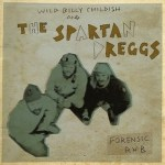 WILD BILLY CHILDISH & THE SPARTAN DREGGS – Forensic R'n'B