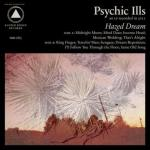 PSYCHIC ILLS – Hazed Dream