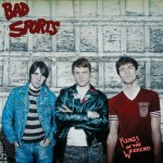 BAD SPORTS – Kings Of The Weekend
