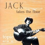 RAMBLIN' JACK ELLIOTT – Jack Takes The Floor