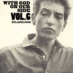 DYLANOLOGIE. With God On Our Side
