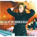 ISOBEL CAMPBELL & MARK LANEGAN – Ballad of the Broken Seas