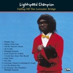 LIGHTSPEED CHAMPION – Falling Off The Lavender Bridge