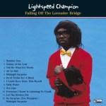 LIGHTSPEED CHAMPION – Falling Off The Lavender Bridge