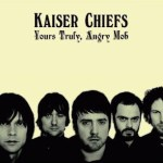 KAISER CHIEFS – Yours Truly, Angry Mob