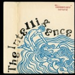 THE INTELLIGENCE – Everybody's Got It Easy But Me