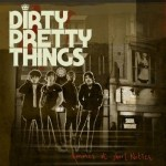 DIRTY PRETTY THINGS – Romance At Short Notice