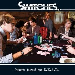 SWITCHES – Heart Turned To D.E.A.D