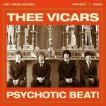 THEE VICARS – Psychotic Beat !