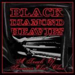 BLACK DIAMOND HEAVIES – A Touch Of Someone Else's Class