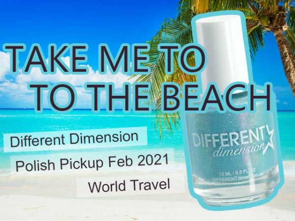 Different Dimension Take Me To The Beach – PPU World Travel