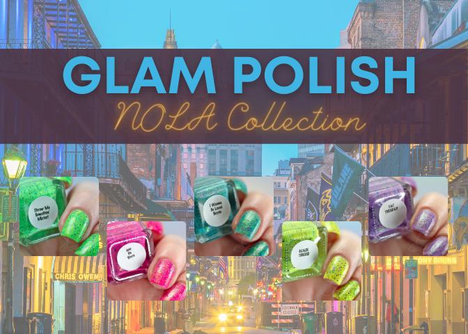Glam Polish – NOLA Collection