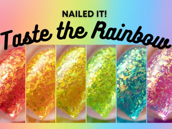 Nailed It! Taste The Rainbow Collection + Giveaway!