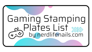 NerdLifeNails.com Gaming Stamping Plates List link button