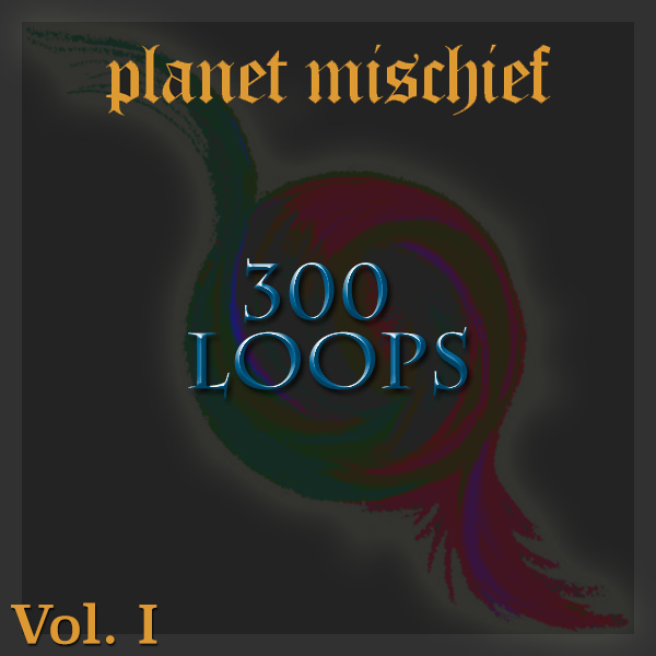 Planet Mischief 300 Loop Library VOLUME ONE