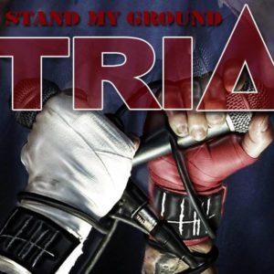 TRIA - Stand My Ground