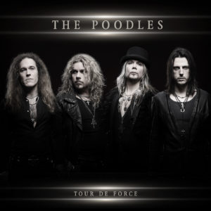 The Poodles Tour de Force