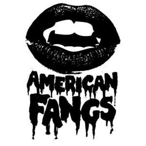 AMERICAN FANGS