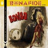 Bonafide: Bomba
