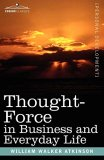 the cover of Thought-Force in Business and Everyday Life