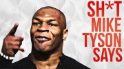 Sh*t Mike Tyson Says Compilation