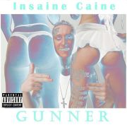 Insaine Caine – Gunner [Label Submitted]