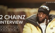 2 Chainz Talks 'Rap Or Go To The League,' Working With LeBron & Ariana Grande | For The Record
