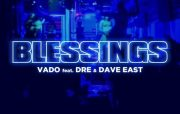 Vado, Dre & Dave East – Blessings (AUDIO)
