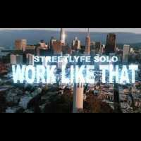 StreetLyfe Solo - Work Like That (Official Music Video)