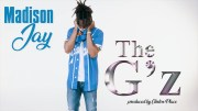 Madison Jay – The G'z – Directed by Proper Consult