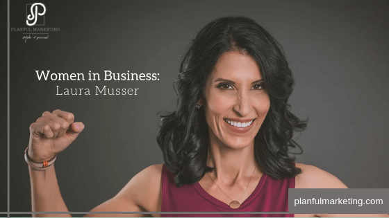 Women in Business: Laura Musser