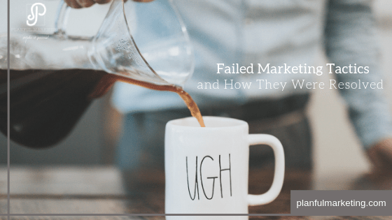 Failed Marketing Tactics and How They Were Resolved