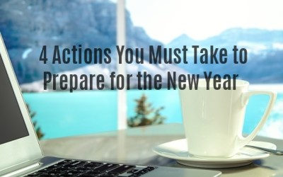 4 Actions You Must Take to Prepare for the New Year