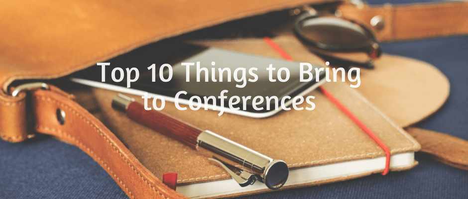 Top 10 Things to Bring to Conferences