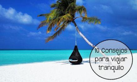 Los 10 mejores consejos para viajar tranquilo