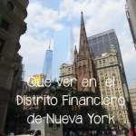 Que ver en el Distrito Financiero de Nueva York